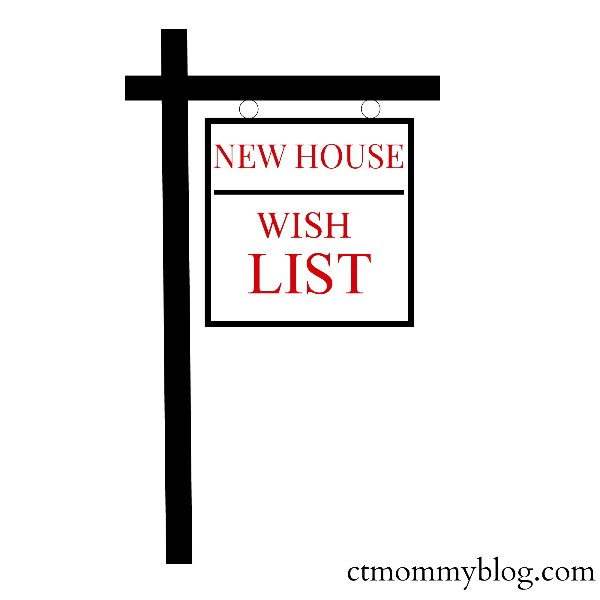 Dream house wish list ct mommy blog for Dream home wish list