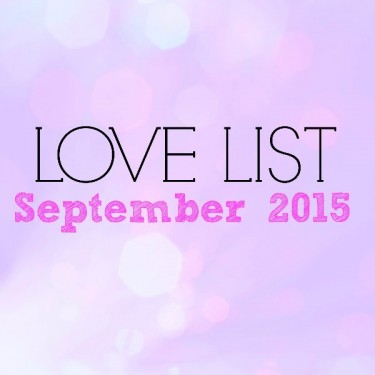 Love List September 2015