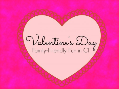 Valentine's Day 2016 Family Friendly CT