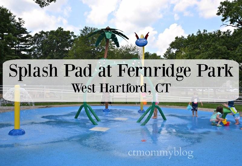Fernridge Park Splash Pad At West Hartford Ct Ct Mommy Blog